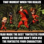 That Moment You Realize Pixar Made The Best Fantastic 4 Movie