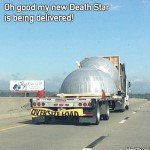 Death Star Being Delivered