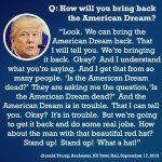 How Will You Bring Back The American Dream? – Donald Trump