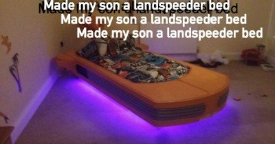 Mad my son a landspeeder bed…