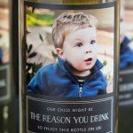 Our Child Might Be The Reason You Drink – Wine Bottle