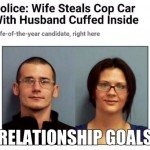 Relationship Goals – Wife Steals Cop Car With Husband Cuffed Inside