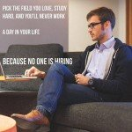 You'll Never Work A Day In Your Life Because No One Is Hiring