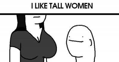 I like tall women I like short women