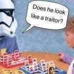 Does He Look Like A Traitor? – Meme