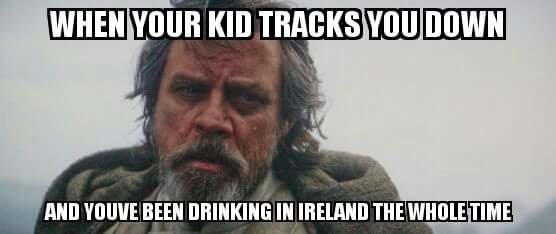 when-your-kid-tracks-you-down-and-youve-been-drinking-in-ireland-the-whole-time