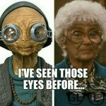 I've Seen Those Eyes Before – Maz Kanata Meme
