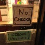 No Checks Czechs Welcome