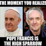 Pope Francis Is The High Sparrow