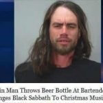 Man Throws Beer At Bartender When She Changes Black Sabbath To Christmas Music